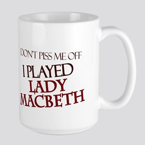 I Played Lady Macbeth Large Mug
