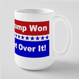 Trump Won Get Over It! 15 oz Ceramic Large Mug