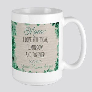Today Tomorrow And Forever Personalized Large Mug