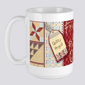 Friendships are Like Quilts Large Mug