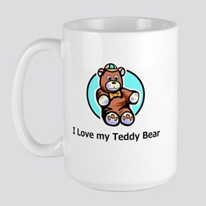 I Love my Teddy Bear Large Mug