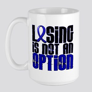 Losing Is Not An Option Anal Cancer Large Mug