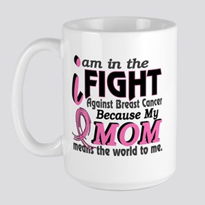 In Fight Because My Breast Cancer Large Mug