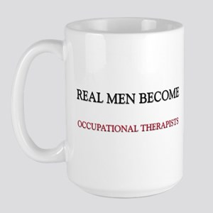 Real Men Become Occupational Therapists Large Mug