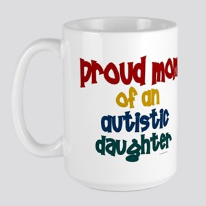 Proud Mom Of Autistic Daughter 2 Large Mug