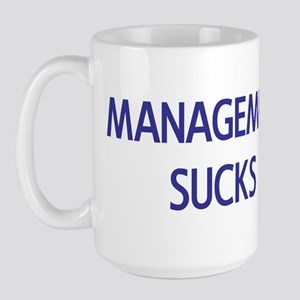 Management Sucks Large Mug