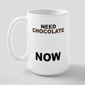 Need Chocolate NOW Large Mug