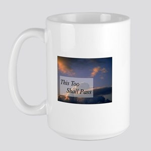 This Too Shall Pass Large Mug