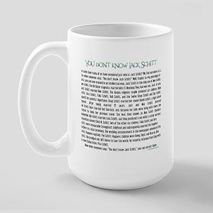 YOU DON'T KNOW JACK SHITT Large Mug