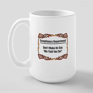 Told You So Large Mug