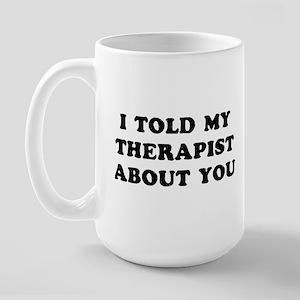 I Therapist 15 oz Ceramic Large Mug
