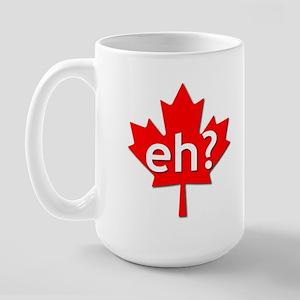 Canadian eh? Large Mug