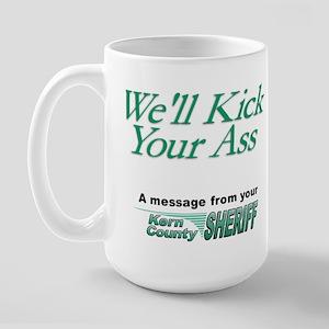 We'll Kick Your Ass Large Mug