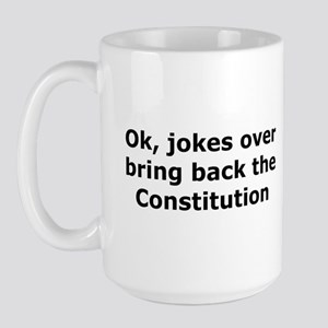 Bring back the constitution Large Mug