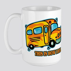 How I Roll School Bus Large Mug