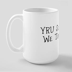 YRU Sofa King We Todd Did? Large Mug