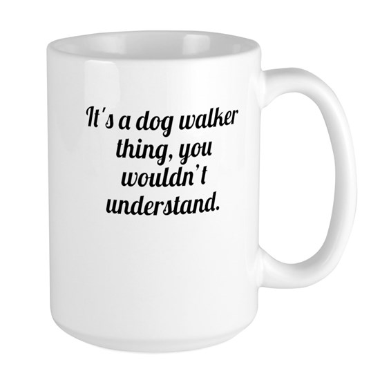 Its A Dog Walker Thing