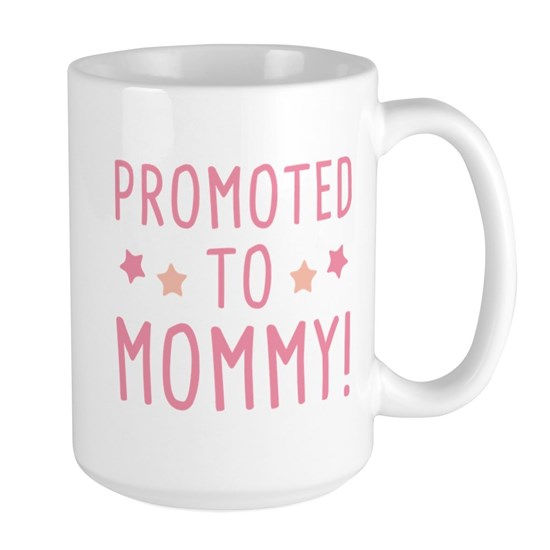 mug for new moms reads promoted to mommy