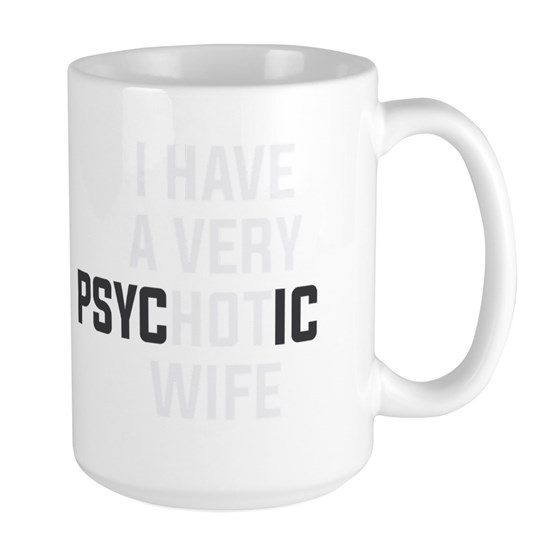 Psychotic Wife