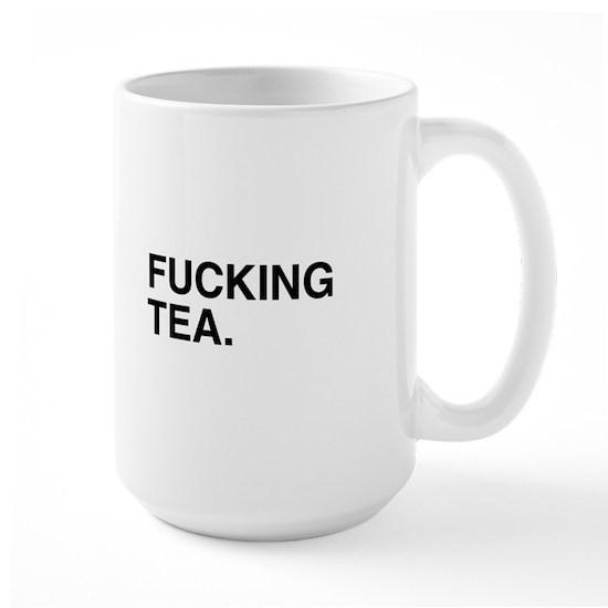 b09140a86b8 tea 15 oz Ceramic Large Mug Fucking Tea Mug by What the fuck should ...