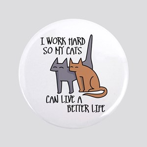 I work hard so my cats can live a better life Butt