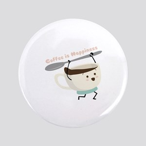 "Coffee Is Happiness 3.5"" Button"