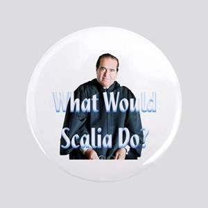 "What Would Scalia Do 3.5"" Button"