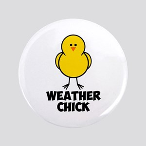 "Weather Chick 3.5"" Button"