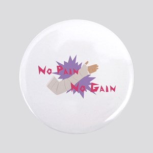 No Pain No Gain Button