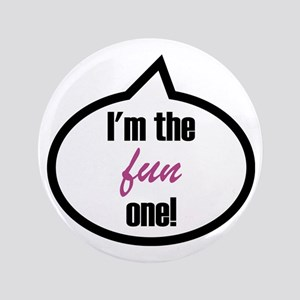 "I'm the fun one! 3.5"" Button"