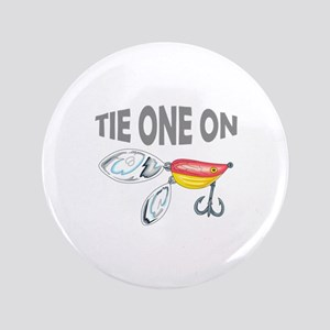 "TIE ONE ON 3.5"" Button"