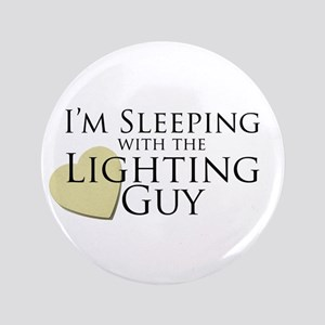 "Sleeping with the Lighting Guy 3.5"" Button"