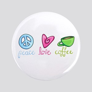 "PEACE LOVE COFFEE 3.5"" Button"