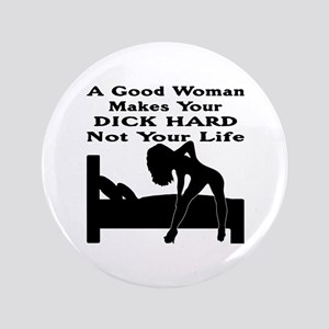 Dick Hard Not Your Life Button