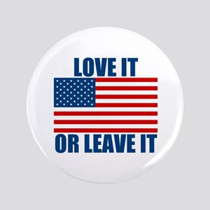 "Love it or Leave it 3.5"" Button"