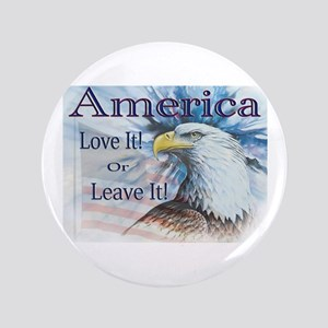 "America Love It or Leave It 3.5"" Button"