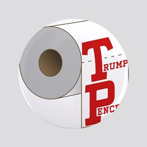 "TP Toilet Paper Trump Pence 3.5"" Button"