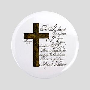 """Plan of God Jeremiah 29:11 3.5"""" Button"""