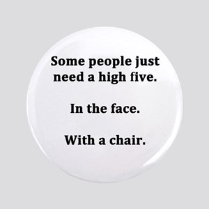 "Some People Just Need a High Five 3.5"" Button"