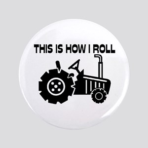 """This Is How I Roll Farming Tractor 3.5"""" Button"""