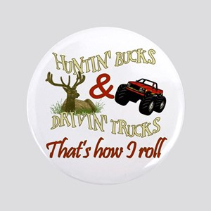 """Drivin' Trucks & Huntin' Bucks 3.5"""" Button"""