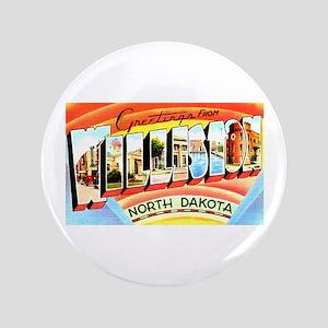 """Williston North Dakota Greetings 3.5"""" Button"""