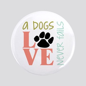 """A Dogs Love 3.5"""" Button"""