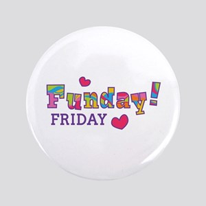 """Friday Funday! 3.5"""" Button"""