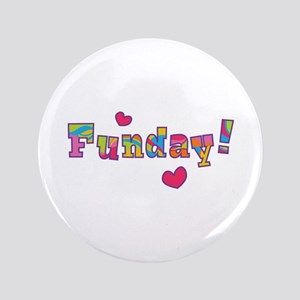 """Funday! 3.5"""" Button"""