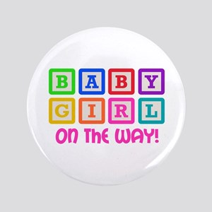 """BABY GIRL ON THE WAY 3.5"""" Button"""
