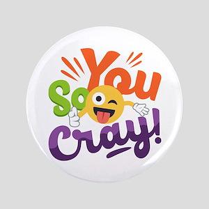 You so Cray Button