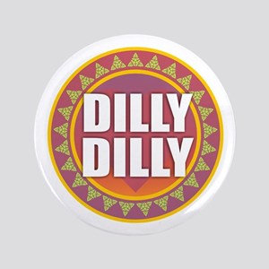 """Dilly Dilly 3.5"""" Button"""