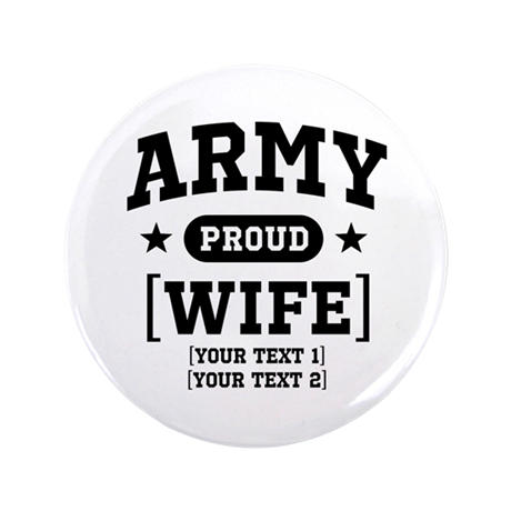 "Army Wife/Aunt/Uncle 3.5"" Button"
