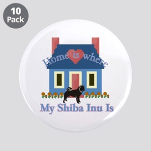 "Shiba Inu Home Is 3.5"" Button (10 pack)"